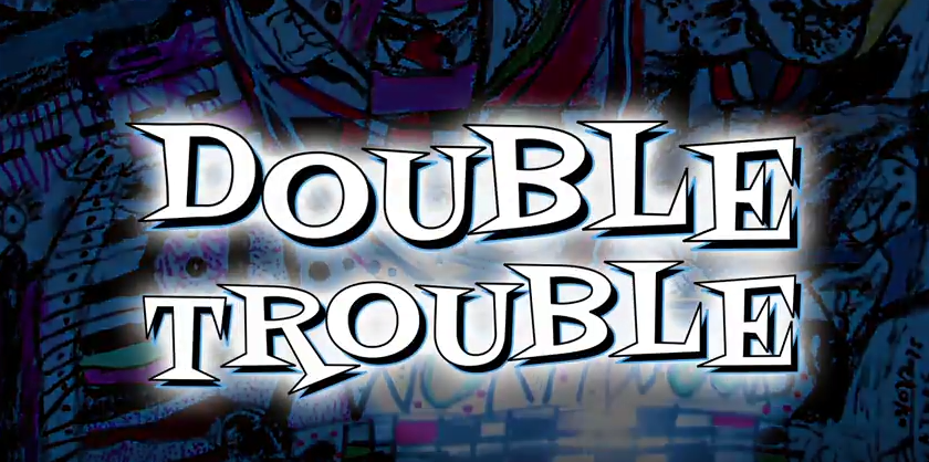 Double Trouble trailer released