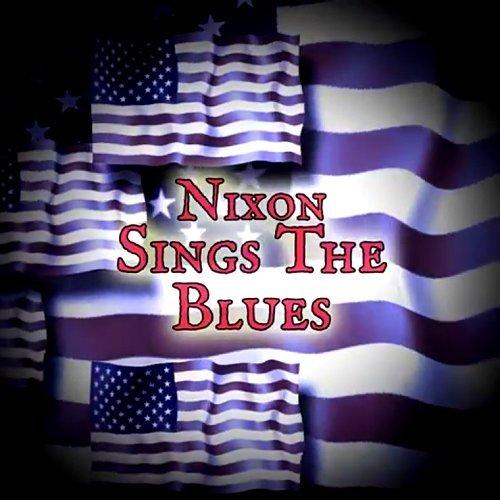Nixon Sings the Blues
